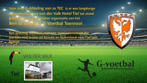 4e Ben de Gooijer G-voetbal Toernooi TEC Tiel
